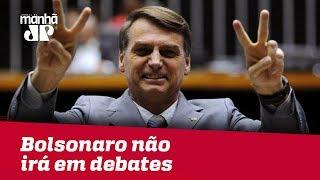 PSL confirma que Bolsonaro não irá em debates