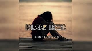 Island lewa (Audio)- Tasha x Blacky Nates