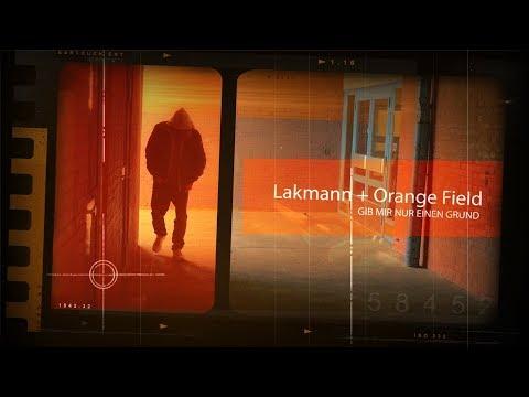 Lakmann + Orange Field - Gib mir nur einen Grund