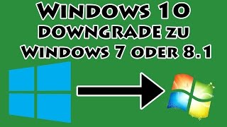 WINDOWS 10 Downgrade zu Windows 7 oder 8.1 - SO FUNKTIONIERT ES