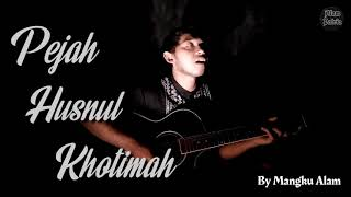 Pejah Husnul Khotimah - by Mangku Alam