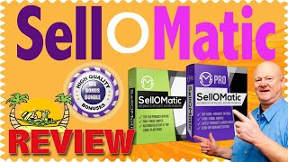Sell O Matic Review With Custom Bonuses