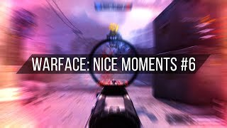 Warface: Nice Moments #6