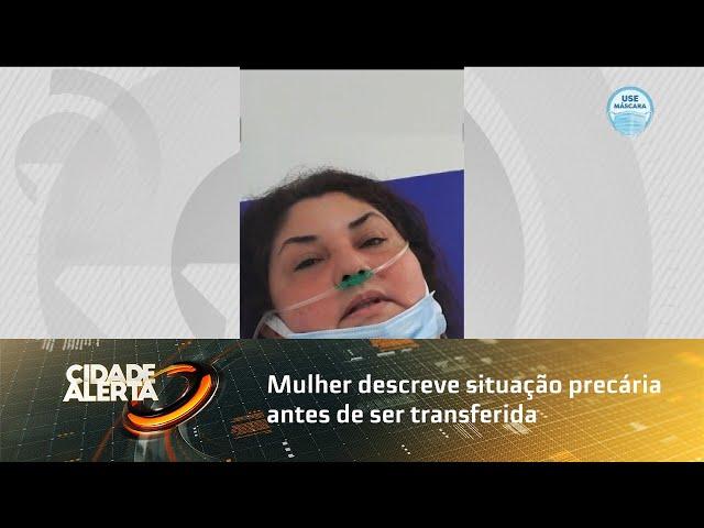 Mulher descreve situação precária antes de ser transferida para Alagoas