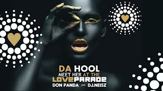 Download Da Hool - Meet her at the love parade 2020 (DON PANDA X  DJ NEISZ Club mix)