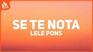 Lele Pons - Se Te Nota (Letra) ft. Guaynaa