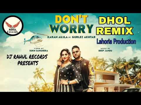 Don't worry song by karan aujla.remix