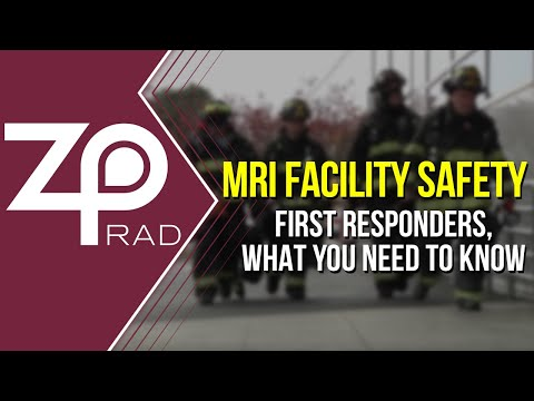 zprad---mri-facility-safety,-what-first-responders-should-know
