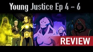 Young Justice Ep 4 - 6 Review And Thoughts Season 3