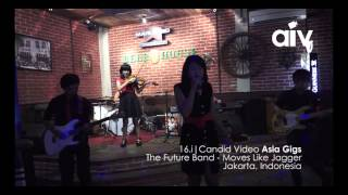 ASIA INDIE VIDEO (AIV CANDID 16i) - THE FUTURE BAND (MOVE LIKE JAGGER)