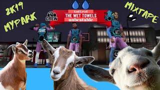 NBA 2K19 - myPark - THE WET TOWELS MIXTAPE