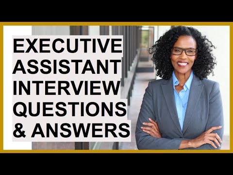 EXECUTIVE ASSISTANT Interview Questions And Answers!