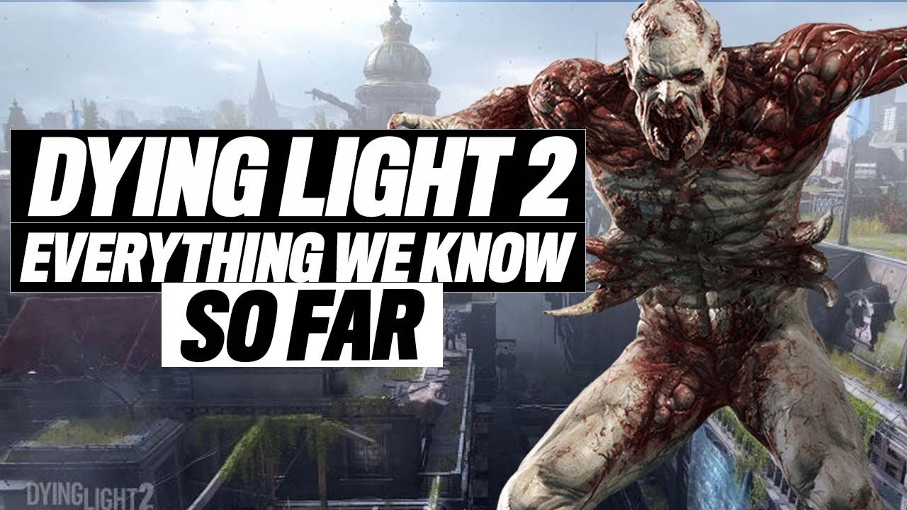 Everything We Know So Far DYING LIGHT 2 thumbnail