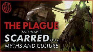 The Plague (and how it Scarred our Myths and Culture) ✯ Monsters of the Week