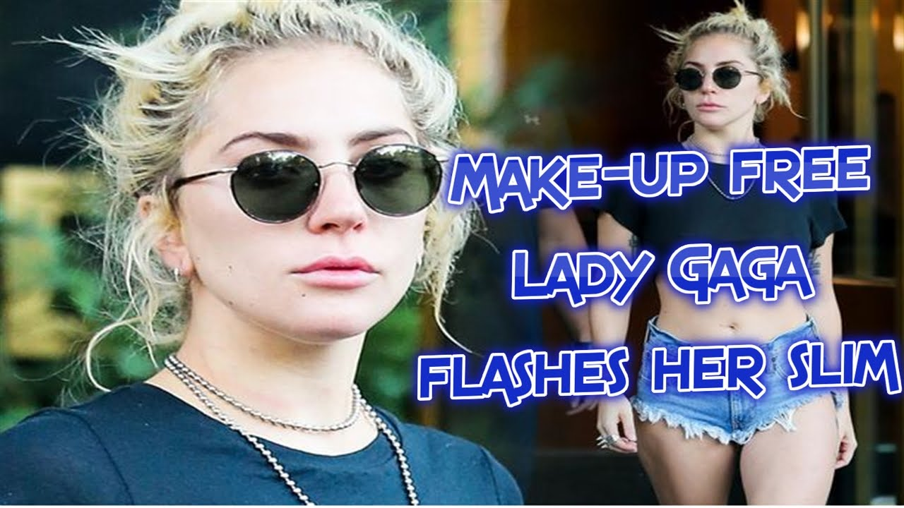 23b31548a5a4f7 Make-up free Lady Gaga