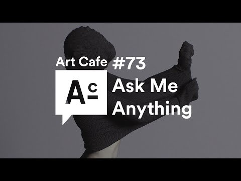 Art Cafe #73 - Ask Me Anything
