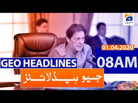 Geo Headlines 08 AM | 1st April 2020