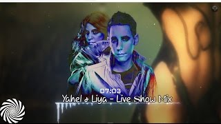 Yahel & Liya - Live Show Mix