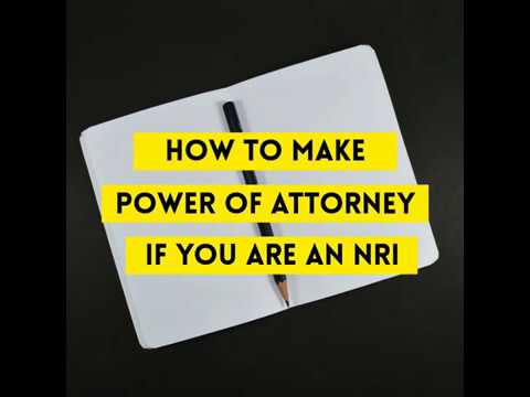 How to make power of attorney if you are an NRI