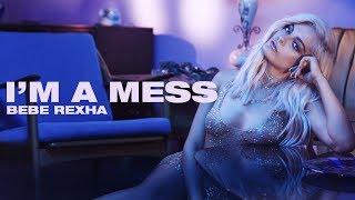 [Vietsub] I'm A Mess - Bebe Rexha Video