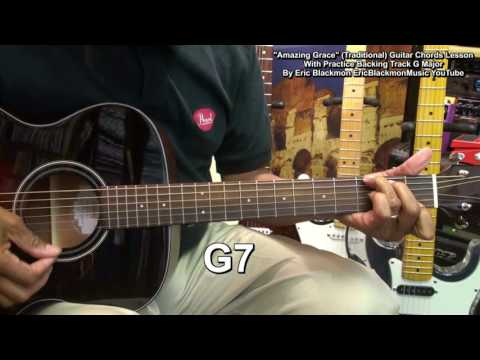 AMAZING GRACE Guitar Chords Lesson With Backing Track EricBlackmonGuitar HD