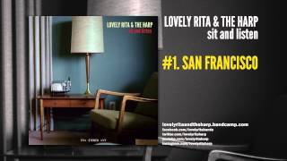 Lovely Rita & The Harp - San Francisco (Sit and listen - EP 2014)
