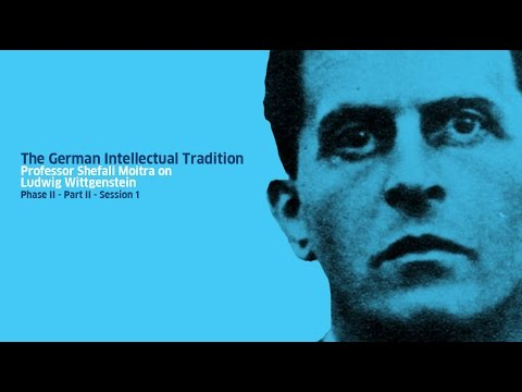 Part II - Ludwig Wittgenstein : Session I - Lecture by Professor Shefali Moitra