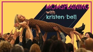 #Momsplaining with Kristen Bell: Mom 2.0 Summit