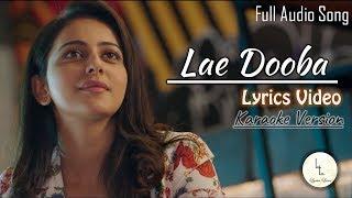 Lae Dooba - Aiyaary | Lyrical karaoke | Sidharth Malhotra, Rakul Preet | Sunidhi Chauhan