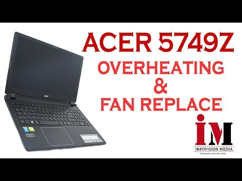 Acer Aspire 5749z Laptop Overheating Repair - FAN Replace or Cleaning