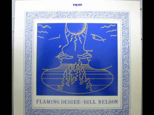 Bill Nelson - Flaming Desire (Long Version) (1982) (Audio)