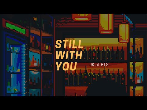 still with you - jk but it's open mic night at your local bar and you're falling in love with him