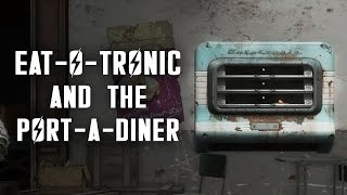 All About the Eat-o-Tronic and the Port-a-Diner in Fallout 4 - Plus, a Perfectly Preserved Pie