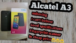 Alcatel A3 unboxing in URDU/HINDI  I can't believe in cheap price Fingerprint available