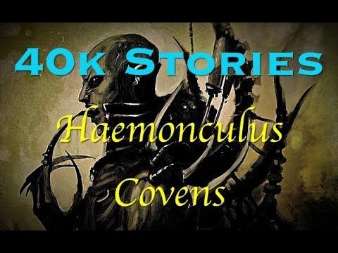 40k Stories: The Haemonculus Covens