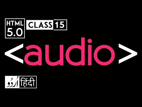Audio tag - html 5 tutorial in hindi/urdu - Class - 15