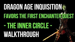 Dragon Age Inquisition Walkthrough Favors The First Enchanter Quest (The Inner Circle) Gameplay