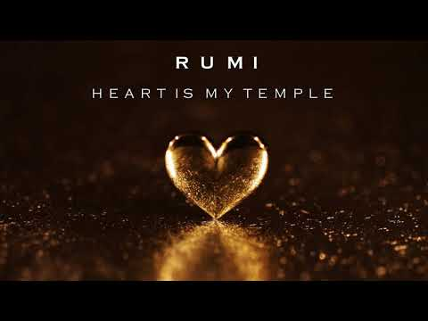 Rumi مولانا       Heart Is My Temple