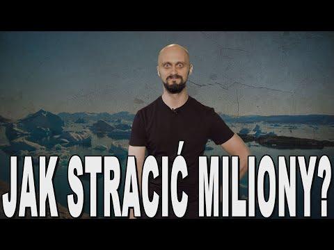 Jak stracić miliony?