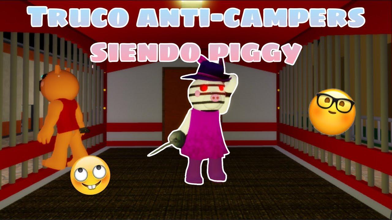 *BUG* PARA ATRAPAR A LOS CAMPERS DE EL CIRCO EN PIGGY!! 🐷🐽
