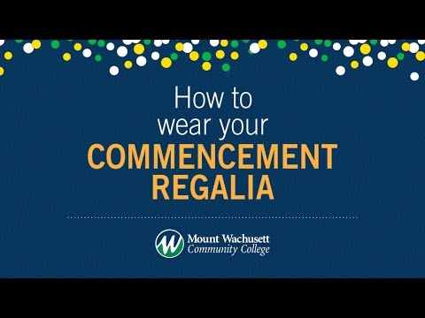 How to Wear your MWCC Commencement Regalia