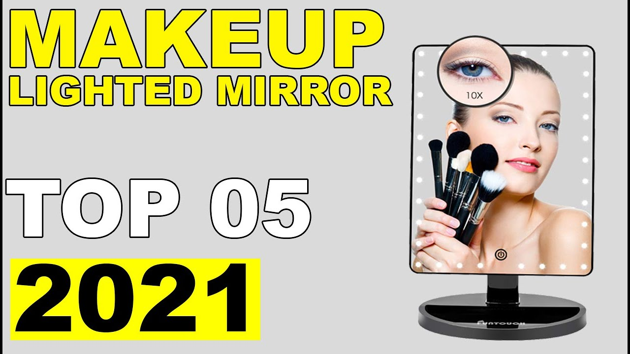 Top 05 Best Lighted Mirrors For Makeup Of 2021 Youtube
