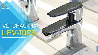 Review vòi chậu nóng lạnh cao cấp Inax LFV-1112S (sản phẩm bán chạy 2020)