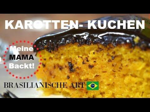 Meine Mama Backt Karottenkuchen Rezept Brasilianische Art Ostern