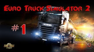Let's Play Euro Truck Simulator 2 - episode 1 - The First Drive
