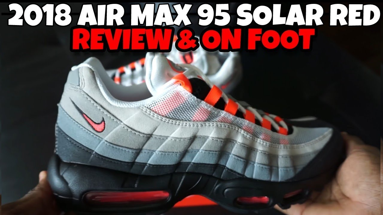 new product 71449 5814f ... reduced 2018 nike air max 95 og solar red review on foot ee94c 8d039