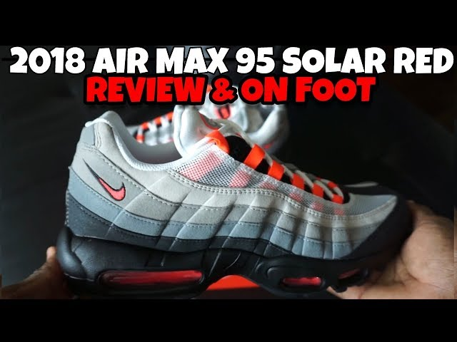 """official photos 57e5d bae40 2018 Nike Air Max 95 OG """"SOLAR RED"""" Review   On Foot - YouTube"""