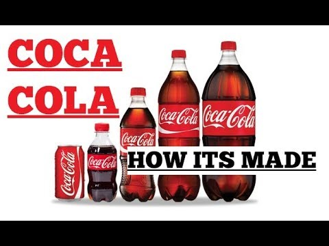 Coca Cola  - How It's Made