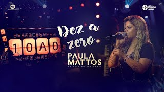 Paula Mattos - Dez a Zero (DVD Ao Vivo em São Paulo)