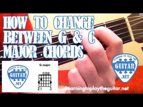 How To Change Between G & C Major Chords - Learning To Play The Guitar